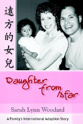 Image for Daughter from Afar: A Family's International Adoption Story