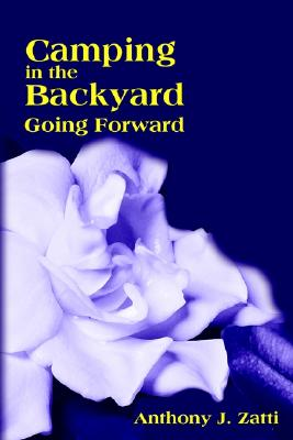 Image for Camping in the Backyard: Going Forward