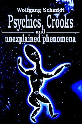Image for Psychics, Crooks and unexplained phenomena