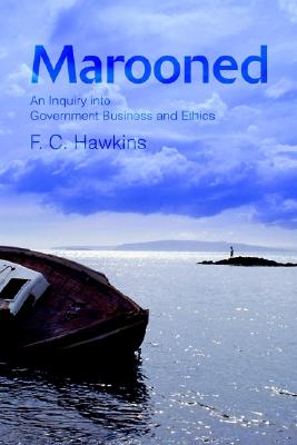 Marooned: An Inquiry into Government Business and Ethics, Hawkins, Frank