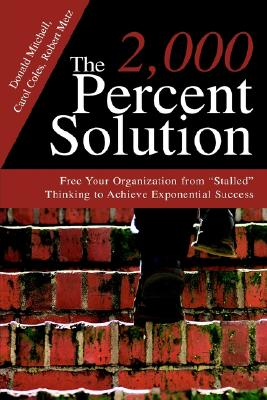 Image for The 2,000 Percent Solution: Free Your Organization from ;Stalled; Thinking to Achieve Exponential Success