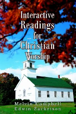 Interactive Readings for Christian Worship, Campbell, Melvin; Zackrison, Edwin