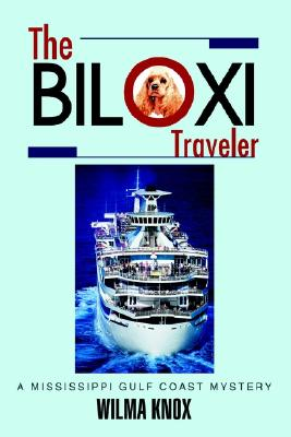 Image for <b>THE BILOXI TRAVELER</b>: A Mississippi Gulf Coast Mystery