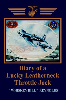 Diary of a Lucky Leatherneck Throttle Jock, Reynolds, William