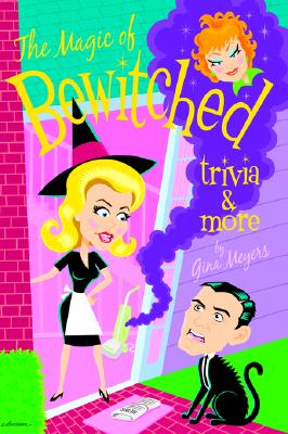 The Magic of Bewitched Trivia and More, Meyers, Gina