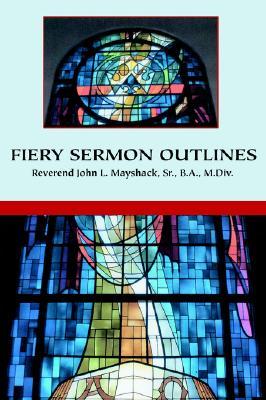 Fiery Sermon Outlines, Mayshack, John