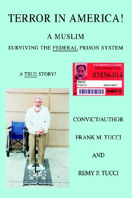 Image for Terror In America!: A Muslim Surviving the Federal Prison System