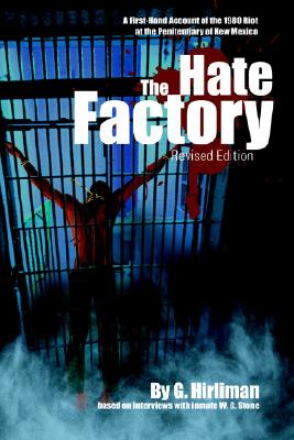 Image for The Hate Factory: A First-Hand Account of the 1980 Riot at the Penitentiary of New Mexico