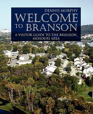 WELCOME TO BRANSON, MURPHY, DENNIS