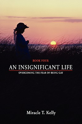 Image for An Insignificant Life: Overcoming the Fear of Being Gay