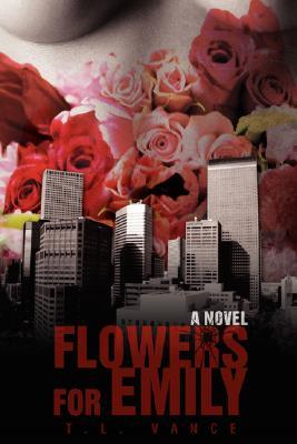 Flowers for Emily, T Vance