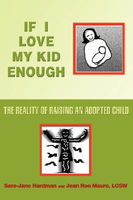 Image for If I Love My Kid Enough: The Reality of Raising An Adopted Child