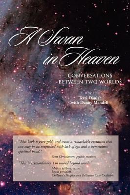 A Swan in Heaven: Conversations Between Two Worlds, Terri Daniel