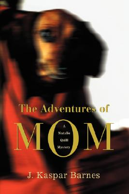 Image for Adventures of Mom (Natalie Quill Mystery Series #1)