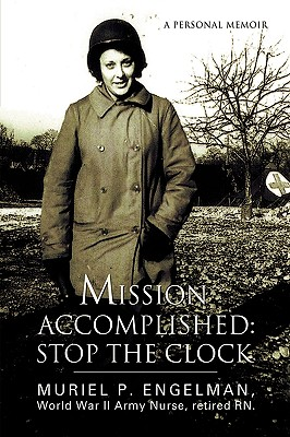 Mission Accomplished: Stop the Clock, Engelman, Muriel P.