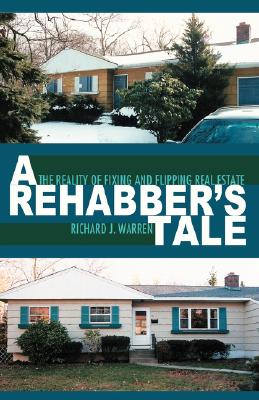 Image for A Rehabber's Tale: The Reality of Fixing and Flipping Real Estate