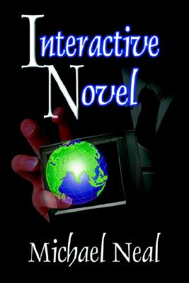 Interactive Novel, Michael Neal