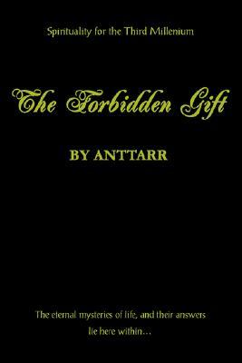 The Forbidden Gift, Anttarr