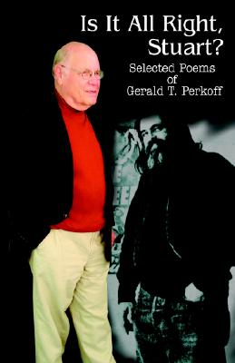 Image for Is It All Right, Stuart?: Selected Poems of Gerald T. Perkoff