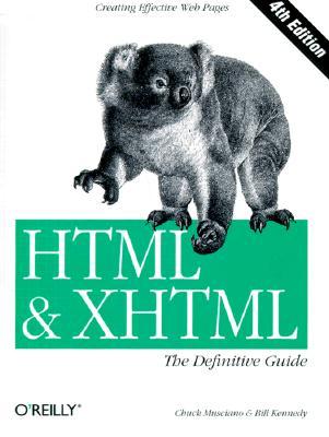 HTML & XHTML : The Definitive Guide, Musciano, Chuck; Kennedy, Bill