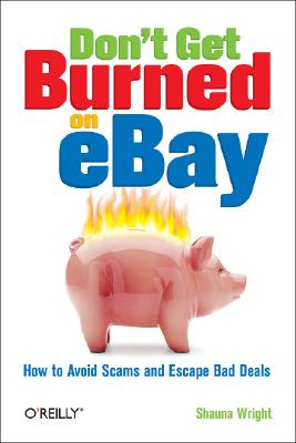 Image for Don't Get Burned on EBay: How to Avoid Scams and Escape Bad Deals