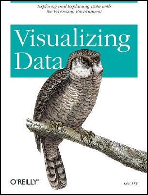 Image for Visualizing Data: Exploring and Explaining Data with the Processing Environment
