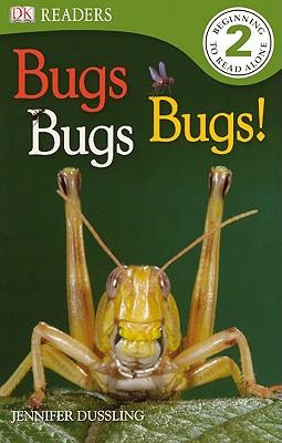 Bugs! Bugs! Bugs! (Turtleback School & Library Binding Edition) (Dk Readers, Level 2), Dussling, Jennifer