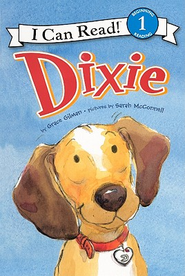 Dixie (Turtleback School & Library Binding Edition) (I Can Read!: Beginning 1 Reading), Gilman, Grace