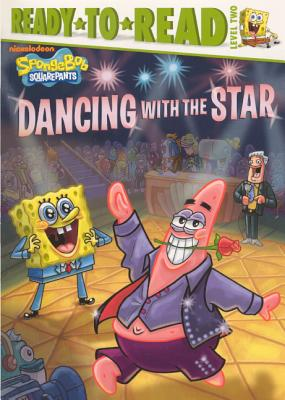Dancing With The Star (Turtleback School & Library Binding Edition) (Ready-To-Read Spongebob Squarepants - Level 2), Harvey, Alex