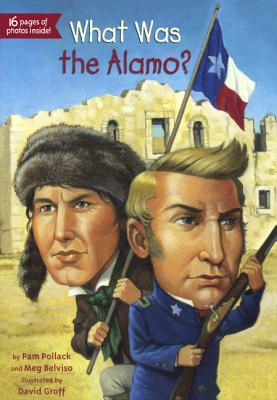 What Was The Alamo? (Turtleback School & Library Binding Edition), Pamela Pollack; Belviso, Meg