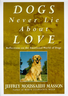 Image for Dogs Never Lie About Love: Reflections on the Emotional World of Dogs
