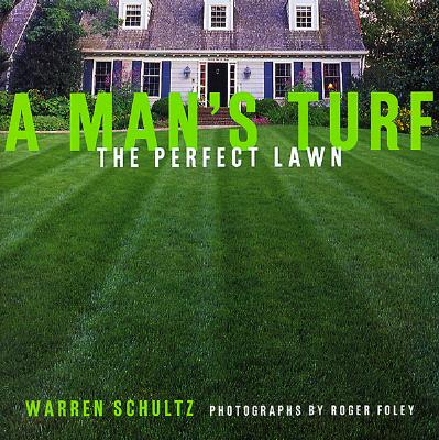Image for A Man's Turf: The Perfect Lawn