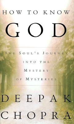 Image for How to Know God : The Soul's Journey into the Mystery of Mysteries