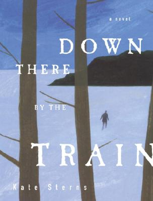 Image for Down There By The Train