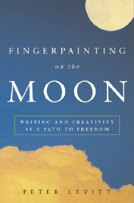 Image for Fingerpainting on the Moon: Writing and Creativity as a Path to Freedom
