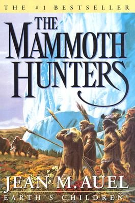 The Mammoth Hunters (Earth's Children), Auel, Jean M.