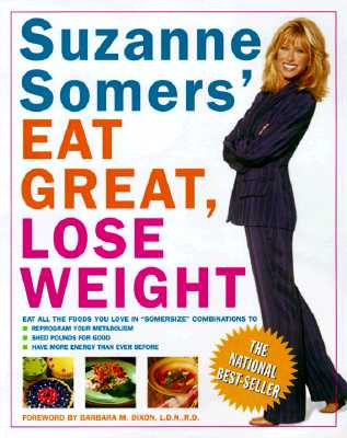 "Image for ""Suzanne Somers' Eat Great, Lose Weight: Eat All the Foods You Love in Somersize Combinations to Reprogram Your Metabolism, Shed Pounds for Good, and Have More Energy Than Ever Before"""