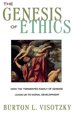 The Genesis of Ethics, Visotzky, Burton L.