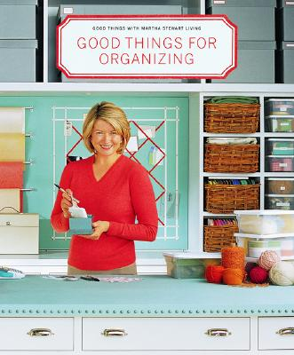 Good Things for Organizing (Good Things with Martha Stewart Living), Martha Stewart Living Magazine