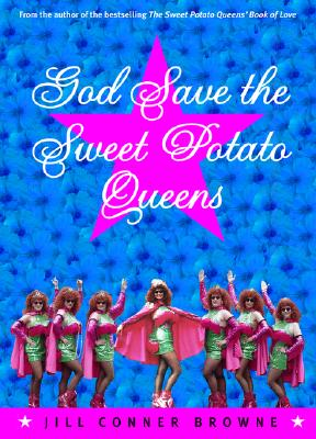 God Save the Sweet Potato Queens, Browne, Jill Conner