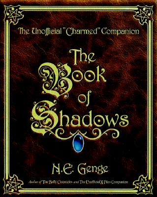 The Book of Shadows : The Unofficial Charmed Companion, Genge, Ngaire E.