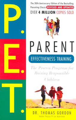 Parent Effectiveness Training : The Proven Program for Raising Responsible Children, THOMAS GORDON