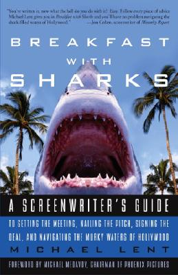 BREAKFAST WITH SHARKS : A SCREENWRITER'S, MICHAEL LENT