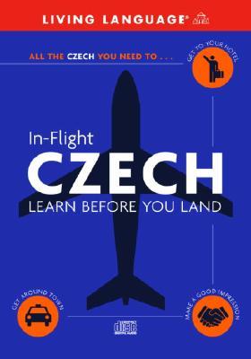In-Flight Czech: Learn Before You Land (LL (R) In-Flight), Living Language