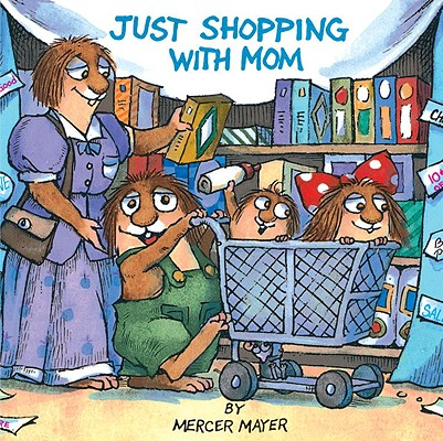 Just Shopping With Mom (Turtleback School & Library Binding Edition) (Little Critter), Mayer, Mercer