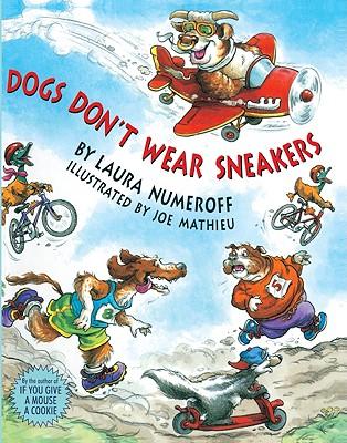 Dogs Don't Wear Sneakers (Turtleback School & Library Binding Edition), Numeroff, Laura