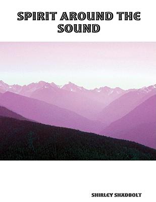 Spirit Around The Sound, Shadbolt, Shirley