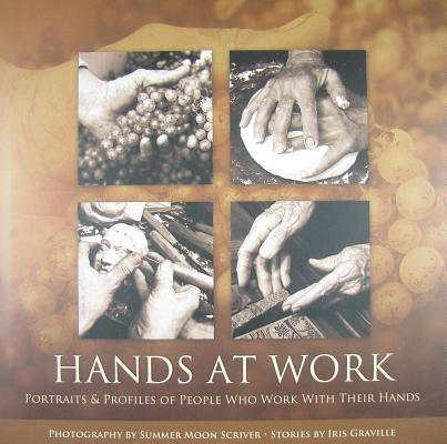 Image for Hands at Work - Portraits and Profiles of People Who Work with Their Hands