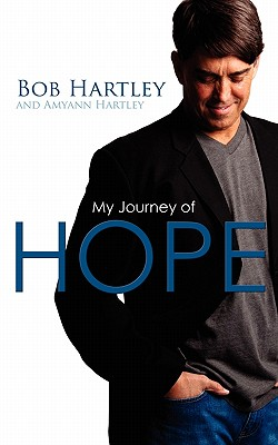 HOPE Journey, Robert Hartley (Author), Amyann Hartley (Author), Bill Johnson (Foreword)