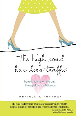 Image for HIGH ROAD HAS LESS TRAFFIC: HONEST ADVICE ON THE PATH THROUGH LOVE AND DIVORCE